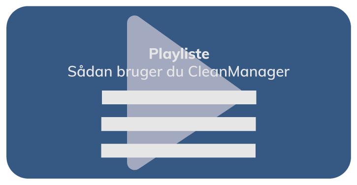Videoer: Sådan bruger du CleanManager