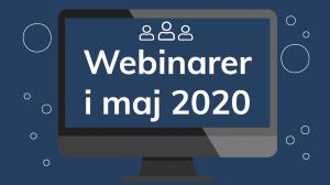 Webinarer i maj 2020